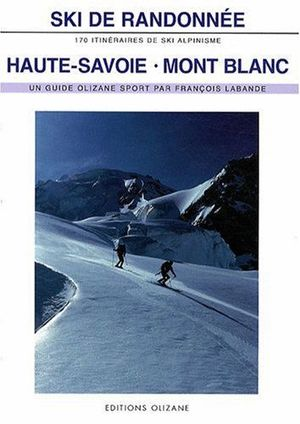 HAUTE-SAVOIE MONT BLANC, SKI DE RANDONNEE