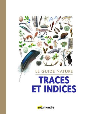LE GUIDE NATURE TRACES ET INDICES *