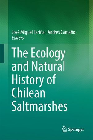 THE ECOLOGY AND NATURAL HISTORY OF CHILEAN SALTMARSHES *