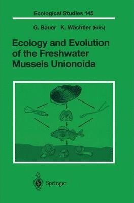 ECOLOGY AND EVOLUTION OF THE FRESHWATER MUSSELS UNIONOIDA *