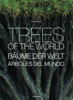 TREES OF THE WORLD *