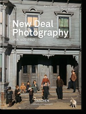 NEW DEAL PHOTOGRAPHY USA 1935 1943 (ALE/FR/ING) *