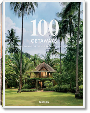 100 GETAWAYS AROUND THE WORLD *