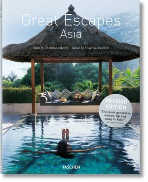 GREAT ESCAPES ASIA. UPDATED EDITION *