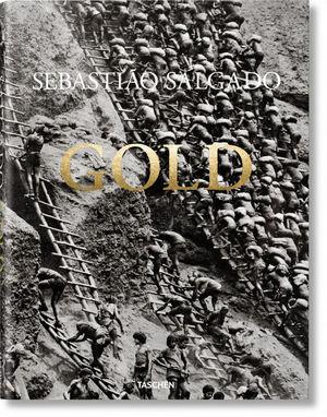 SEBASTIAO SALGADO. GOLD *