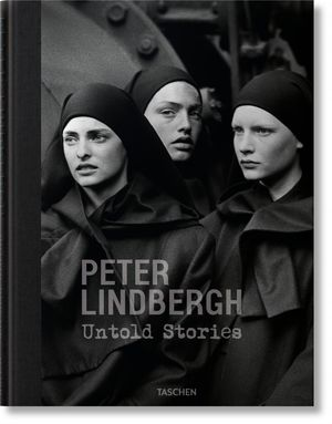 PETER LINDBERGH. UNTOLD STORIES *