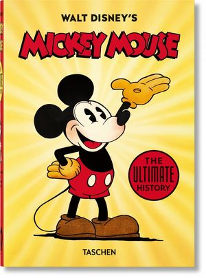 WALT DISNEY'S MICKEY MOUSE. THE ULTIMATE HISTORY *