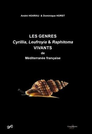 THE GENERA CYRILLIA, LEUFROYIA & RAPHITOMA LIVING IN THE FRENCH MEDITERRANEAN  *