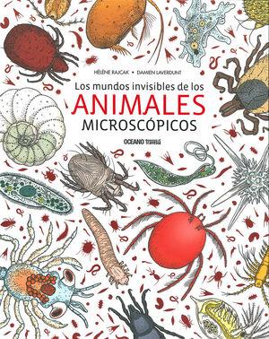 LOS MUNDOS INVISIBLES DE LOS ANIMALES MICROCÓPICOS *