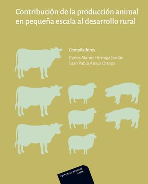 CONTRIBUCIÓN A LA PRODUCCIÓN ANIMAL EN PEQUEÑA ESCALA AL DESARROLLO RURAL *