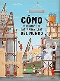 COMO CONSTRUYERON MARAVILLAS MUNDO *