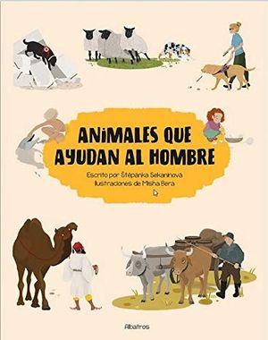 ANIMALES QUE AYUDAN AL HOMBRE *