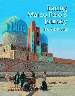 TRACING MARCO POLO'S JOURNEY *