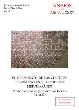 EL NACIMIENTO DE LAS CULTURAS EPIGRÁFICAS EN EL OCCIDENTE MEDITERRÁNEO: *