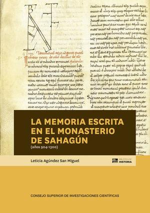 LA MEMORIA ESCRITA EN EL MONASTERIO DE SAHAGÚN (AÑOS 904-1300) *