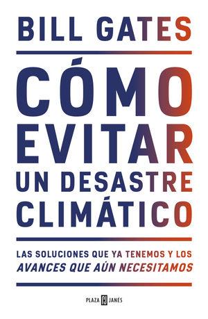 CÓMO EVITAR UN DESASTRE CLIMÁTICO *