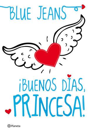 ¡BUENOS DÍAS, PRINCESA! *