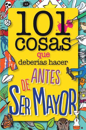 101 COSAS QUE DEBERÍAS HACER ANTES DE SER MAYOR