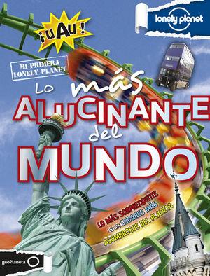 LO MÁS ALUCINANTE DEL MUNDO *