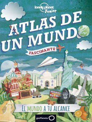 ATLAS DE UN MUNDO FASCINANTE *