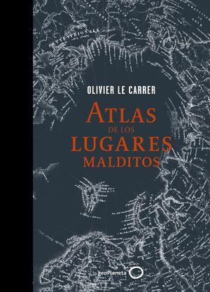 ATLAS DE LOS LUGARES MALDITOS **