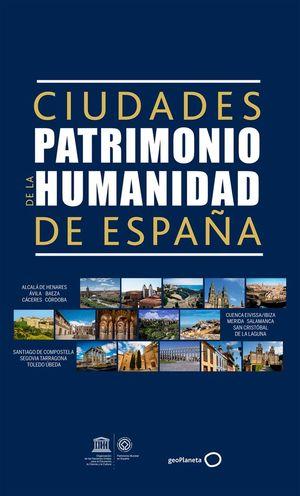 CIUDADES PATRIMONIO DE LA HUMANIDAD DE ESPAÑA *
