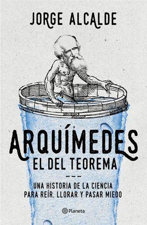 ARQUÍMEDES, EL DEL TEOREMA *