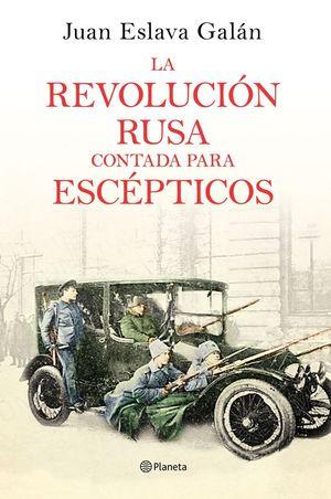 LA REVOLUCIÓN RUSA CONTADA PARA ESCÉPTICOS *