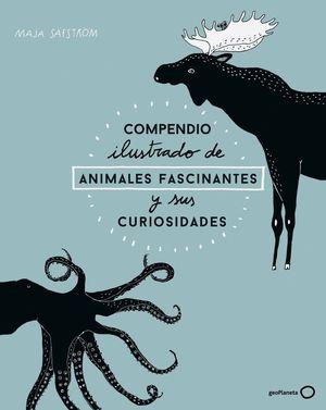 COMPENDIO ILUSTRADO DE ANIMALES FASCINANTES Y SUS CURIOSIDADES *