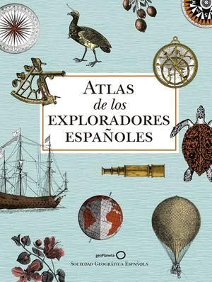 ATLAS DE LOS EXPLORADORES ESPAÑOLES (2ª EDICIÓN) *