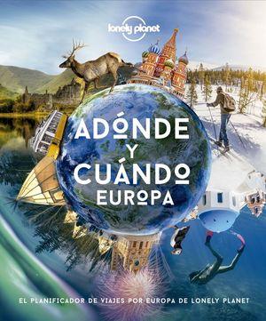 ADÓNDE Y CUÁNDO - EUROPA *