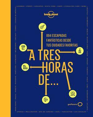 A TRES HORAS DE...  *
