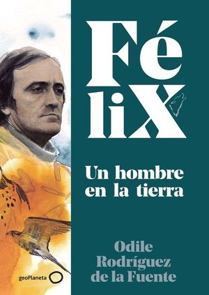 FÉLIX. UN HOMBRE EN LA TIERRA *