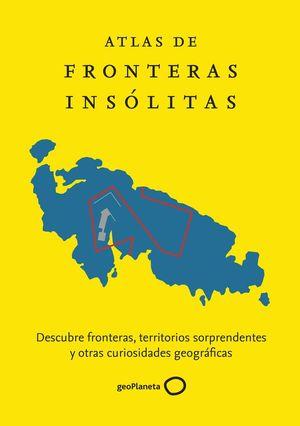 ATLAS DE FRONTERAS INSÓLITAS *