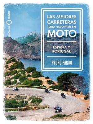 LAS MEJORES CARRETERAS PARA RECORRER EN MOTO - ESPAÑA Y PORTUGAL *
