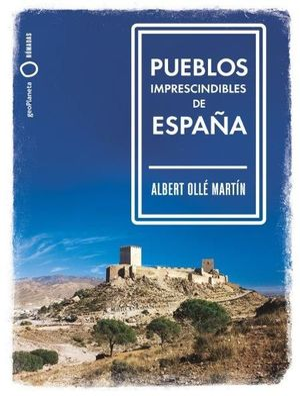 PUEBLOS IMPRESCINDIBLES DE ESPAÑA *