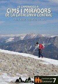 16 CAMINADES A CIMS I MIRADORS DE LA CATALUNYA CENTRAL