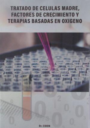 TRATADO DE CÉLULAS MADRE, FACTORES DE CRECIMIENTO Y TERAPIAS BASADAS EN OXÍGENO *