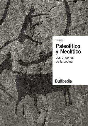 PALEOLÍTICO Y NEOLÍTICO *