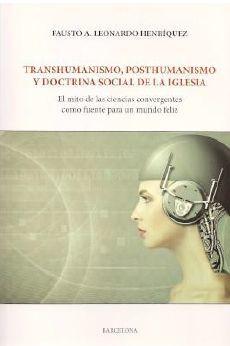 TRANSHUMANISMO, POSTHUMANISMO Y DOCTRINA SOCIAL DE LA IGLESIA *