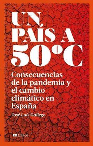 UN PAÍS A 50 ºC *