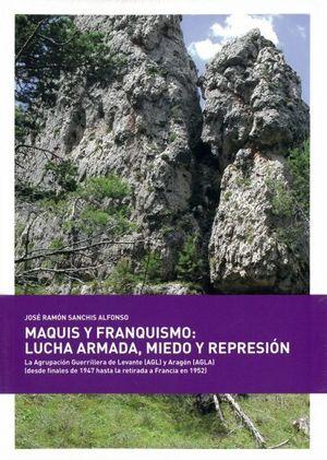 MAQUIS Y FRANQUISMO: LUCHA ARMADA, MIEDO Y REPRESIÓN *