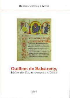 GUILLEM DE BALSARENY, BISBE DE VIC, SUCCESSOR D'OLIBA *