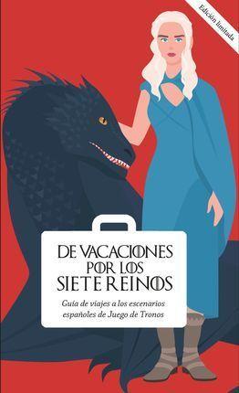 DE VACACIONES POR LOS SIETE REINOS. VOLUMEN 2 *
