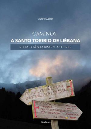 CAMINOS A SANTO TORIBIO DE LIÉBANA *