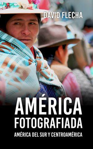 AMÉRICA FOTOGRAFIADA *