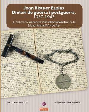 JOAN BISTUER ESPIAS, DIETARI DE GUERRA I POSTGUERRA, 1937-1943