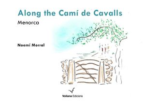 ALONG THE CAMÍ DE CAVALLS *