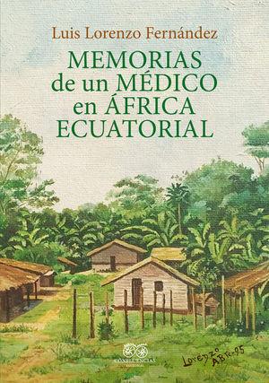 MEMORIAS DE UN MEDICO EN AFRICA ECUATORIAL *