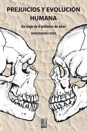 PREJUICIOS Y EVOLUCIÓN HUMANA *